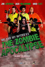Poster for Me and My Mates Vs. The Zombie Apocalypse [Q&A EVENT]