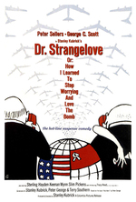 Poster for Dr. Strangelove or: How I Learned to Stop Worrying and Love the Bomb